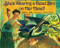 She's Wearing a Dead Bird on Her Head! book