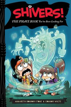 Shivers!: The Pirate Book You've Been Looking For book