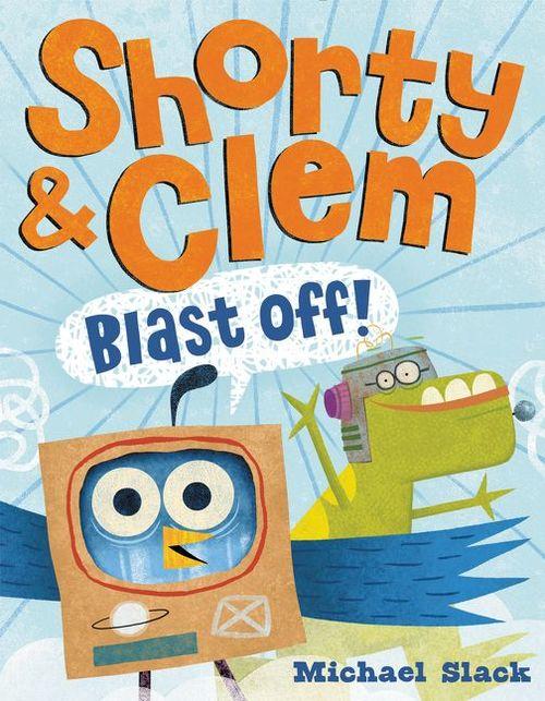 Shorty & Clem Blast Off! book