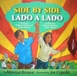 Side by Side/Lado a Lado: The Story of Dolores Huerta and Cesar Chavez/La Historia de Dolores Huerta Y Cesar Chavez (Bilingual Spanish-English C book