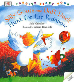 Silly Goose and Dizzy Duck Hunt for the Rainbow book