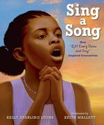 Sing a Song: How Lift Every Voice and Sing Inspired Generations book