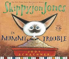 Skippy jones and mummy trouble Book
