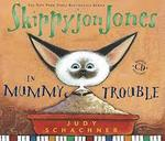 Skippy jones and mummy trouble book