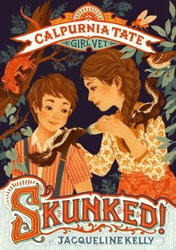 Skunked!: Calpurnia Tate, Girl Vet book