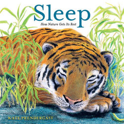 Sleep: How Nature Gets Its Rest book