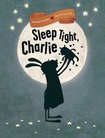 Sleep Tight, Charlie book