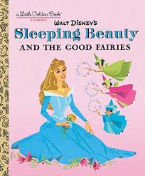 Sleeping Beauty and the Good Fairies (Disney Classic) (Little Golden Book) book