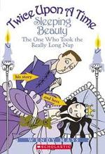 Sleeping Beauty, the One Who Took the Really Long Nap (Twice Upon a Time, No. 2) book