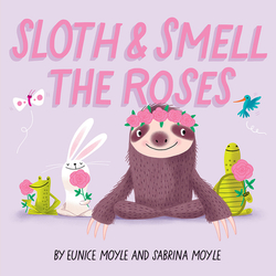 Sloth and Smell the Roses book