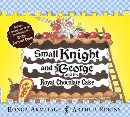 Small Knight and George and the Royal Chocolate Cake book