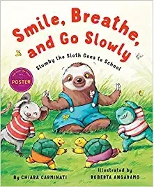 Smile, Breathe, and Go Slowly: Slumby the Sloth Goes to School book
