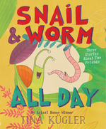 Snail and Worm All Day: Three Stories about Two Friends book