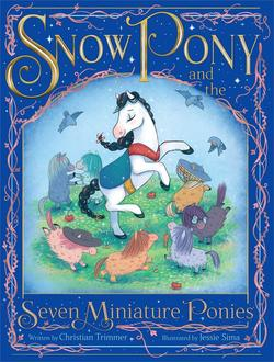 Snow Pony and the Seven Miniature Ponies book