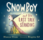 Snowboy and the Last Tree Standing book