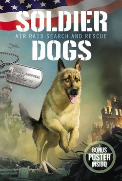 Soldier Dogs #1: Air Raid Search and Rescue book