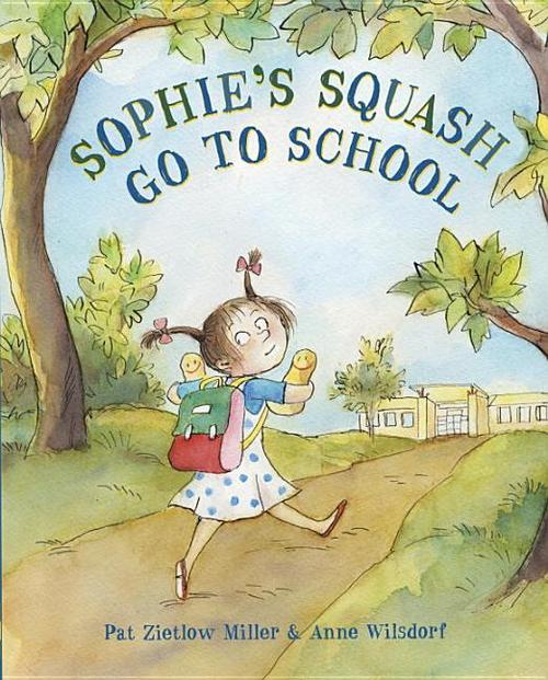 Sophie's Squash Go to School Book