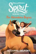 Spirit Riding Free: The Adventure Begins book