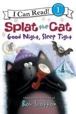 Splat the Cat: Good Night, Sleep Tight book