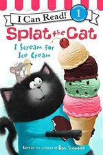 Splat the Cat: I Scream for Ice Cream book