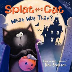 Splat the Cat: What Was That? book