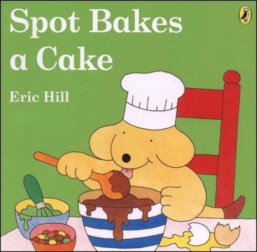 Spot Bakes a Cake Book