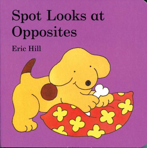 Spot Looks at Opposites book