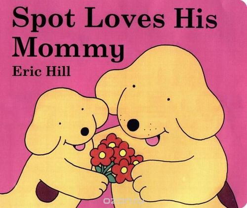 Spot Loves His Mommy book