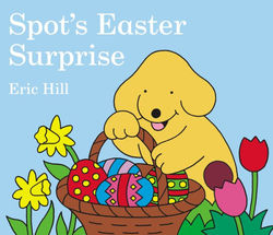 Spot's Easter Surprise book