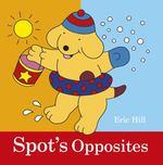 Spot's Opposites book