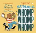 Squeak, Rumble, Whomp! Whomp! Whomp!: A Sonic Adventure book