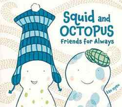 Squid and Octopus: Friends For Always book