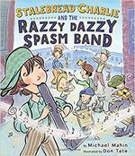 Stalebread Charlie and the Razzy Dazzy Spasm Band book