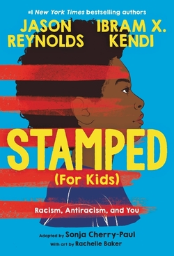 Stamped (for Kids): Racism, Antiracism, and You book