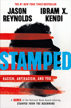 Stamped: Racism, Antiracism, and You: A Remix of the National Book Award-Winning Stamped from the Beginning book