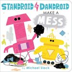 Standroid & Dandroid Make a Mess book