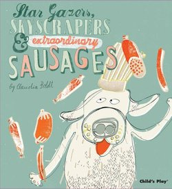Star Gazers, Skyscrapers & Extraordinary Sausages book