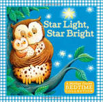 Star Light, Star Bright: A Mother Goose Bedtime Collection book