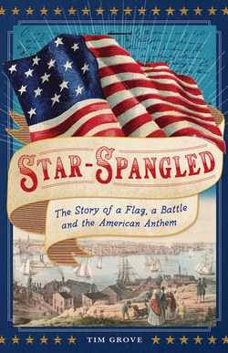 Star-Spangled: The Story of a Flag, a Battle, and the American Anthem book