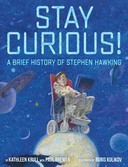 Stay Curious!: A Brief History of Stephen Hawking book