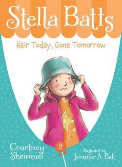 Stella Batts Hair Today, Gone Tomorrow book
