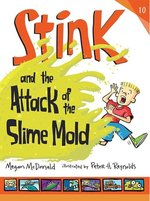 Stink and the Attack of the Slime Mold book