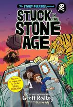 Story Pirates Present: Stuck in the Stone Age book