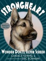 Strongheart: Wonder Dog of the Silver Screen book