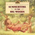 Summertime in the Big Woods book