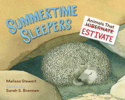 Summertime Sleepers: Animals That Estivate book