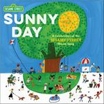 Sunny Day: A Celebration of the Sesame Street Theme Song book