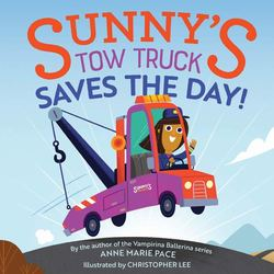Sunny's Tow Truck Saves the Day! book