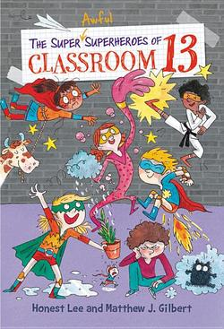 Super Awful Superheroes of Classroom 13 book