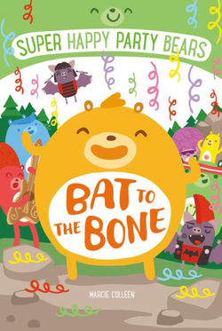 Super Happy Party Bears: Bat to the Bone Book